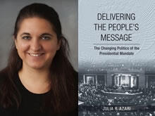 photo of Julia Azari and her book cover: Delivering the People's Message